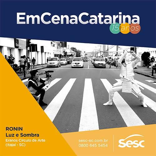 RONIN Luz e Sombra no EmCenaCatarina 2015