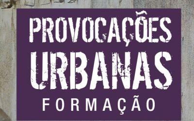 Provocações Urbanas – Formação